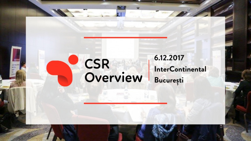 CSR Overview 2017: puterea de a înțelege importanța implicării în societate și de a acționa după un plan strategic, pentru un viitor mai bun