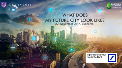 """Inovaţia, tehnologia şi arhitectura îşi dau întâlnire la conferinţa """"What does my future city look like?"""""""