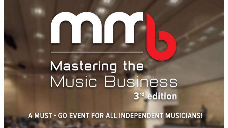 Organizatorii conferinței Mastering the Music Business anunță deschiderea înscrierilor pentru ediția a III-a