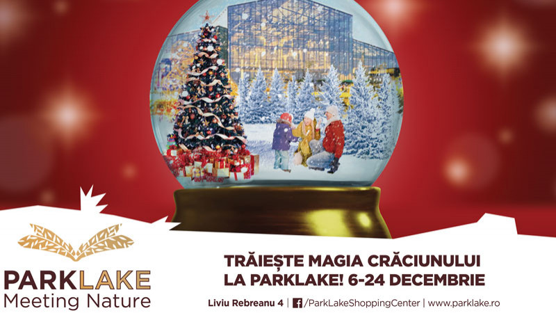 În luna decembrie, ParkLake Shopping Center celebrează magia Crăciunului în mijlocul naturii