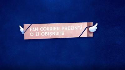 [Shortlist @ Premiile FIBRA] An ordinary day / FAN Courier / The Marks