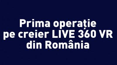Bilanț după prima operație pe creier transmisă LIVE 360 VR din România