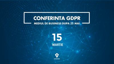 """Despre impactul normelor GDPR, în cadrul conferinței """"Mediul de business după 25 mai"""""""