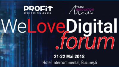 În 21-22 Mai, la Profit.ro WeLoveDigital.forum afli în premieră tendințele anului 2018 în domeniul tehnologiei