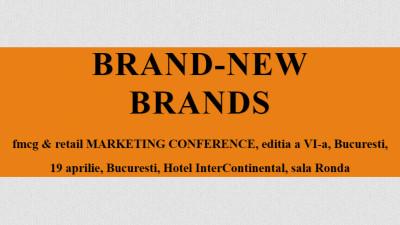 BRAND-NEW BRANDS sau reinventarea brandurilor din fmcg şi food retail