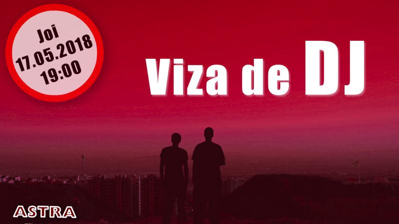 Viza de DJ la Astra Film Cinema