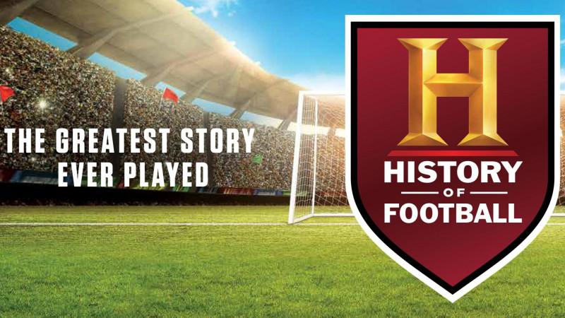 """HISTORY sărbătoreşte Cupa Mondială de Fotbal cu o producţie globală unică – """"Istoria fotbalului"""""""