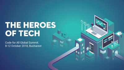 Summitul global Code for All: The Heroes of Tech. Cel mai important eveniment de civic tech din lume este organizat pentru prima dată la București