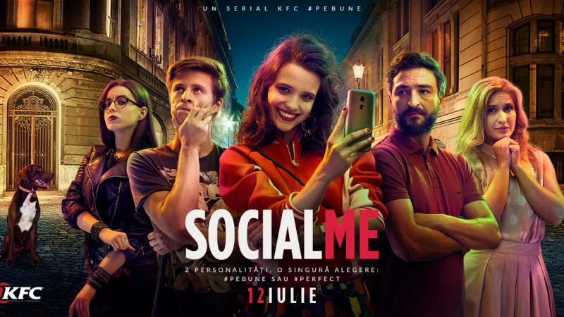 KFC România lansează serialul SOCIAL ME - o poveste despre lupta dintre realitate și social media în viața tinerilor, totul sub platforma KFC Social Entertainment Channel