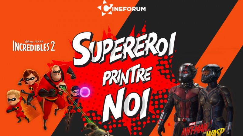 CineHeroes: cea mai recentă campanie Forum Film descoperă care sunt super-puterile fiecăruia dintre noi, cu ocazia lansării super-filmelor Incredibilii 2 și Omul-Furnică & Viespea