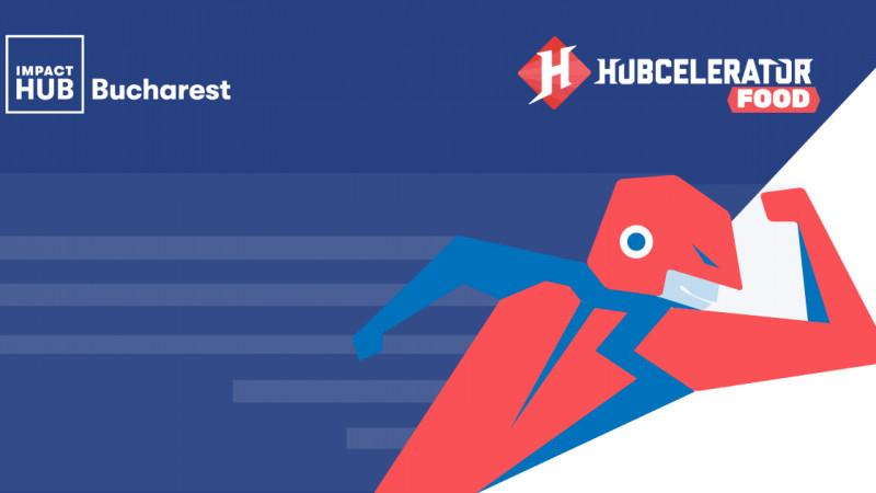 Impact Hub Bucharest lansează Hubcelerator Food, acceleratorul de business pentru industria alimentară din România
