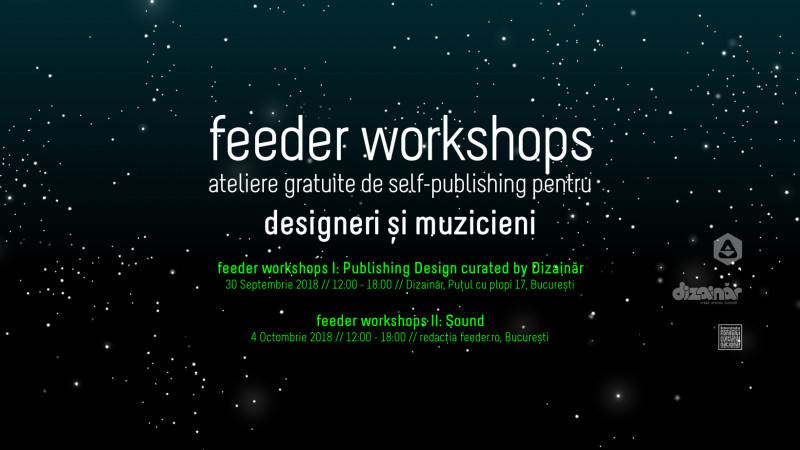 feeder workshops I & II - participă gratuit la unul dintre cele două ateliere de online self-publishing pentru designeri și muzicieni