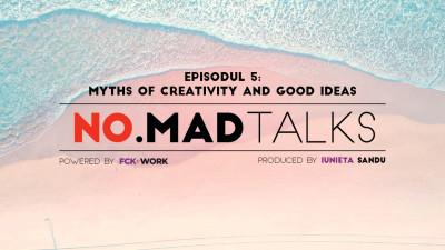 Episodul cinci NO.MAD Talks, despre idei bune și creativitate, va avea loc pe 29 octombrie