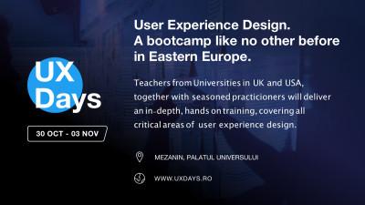 UX Days, primul bootcamp intensiv de User Experience din România, are loc pe 30 octombrie - 3 noiembrie la București