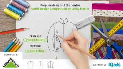 """Premii de 2.500 euro în """"Outfit Design Competition by Leroy Merlin"""" - O invitație pentru creativi de a concepe designul noilor ţinute Leroy Merlin"""