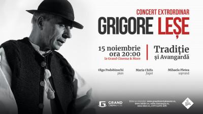 """""""Tradiție și Avangardă"""", un concert inedit susținut de maestrul Grigore Leșe la Grand Cinema & More"""