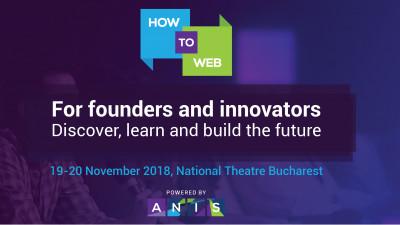 90 de experți internaționali, fondatori și investitori vor susține prezentări practice în fața a peste 1000 de participanți la cea de-a 9 a ediție How to Web