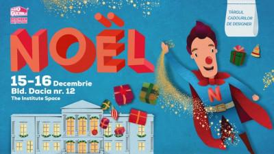 NOËL, Târgul cadourilor de designer, adună, week-endul acesta, daruri de neuitat, în Bd. Dacia, nr. 12
