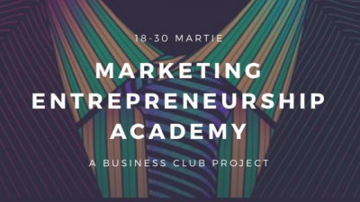 Marketing Entrepreneurship Academy, un nou proiect educațional adresat studenților