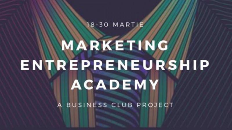 Marketing Entrepreneurship Academy, un nou proiect educațional adresat studenților