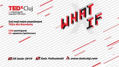 TEDxCluj 2019 WHAT IF. Cel mai mare eveniment TEDx din Sud-Estul Europei va avea loc anul acesta la Cluj