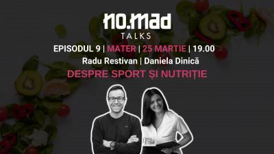 Episodul nouă NO.MAD Talks. Despre sport și nutriție va avea loc pe 25 martie la Mater