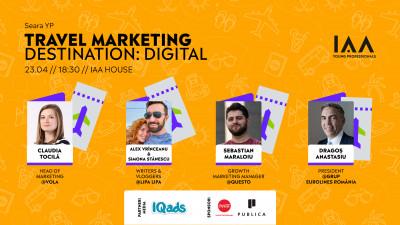 IAA Young Professionals organizează Seara YP Travel Marketing – Destination: Digital