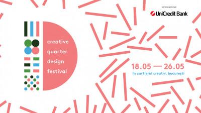 Creative Quarter Design Festival, primul mare festival al Cartierului Creativ, va avea loc în perioada 18-26 mai