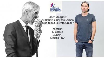 Teen Vlogging cu Deliric și Bogdan Șerban la AIFF