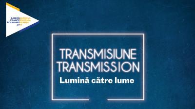 Transmisiune / Transmission – lumini către lume