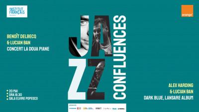 JAZZ Confluences – trei lumi într-un univers pentru iubitorii de Jazz | Sala Elvire Popesco