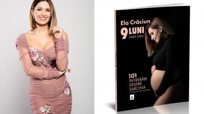 """Ela Crăciun lansează """"9 luni fără griji"""", prima carte despre sarcină a unui blogger din România"""