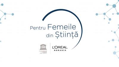 """L'Oréal și UNESCO dau startul înscrierilor în competiția """"Pentru Femeile din Știință"""". Câștigătoarele sunt premiate cu câte o bursă privată în valoare de câte 42.000 lei"""