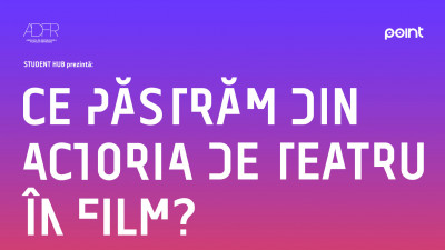 Ce păstrăm din actoria de teatru în film? - Masterclass #7 cu Ela Ionescu & Valeriu Andriuță