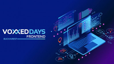 Au ramas cateva zile pana la prima conferinta Voxxed Days Frontend din Bucuresti