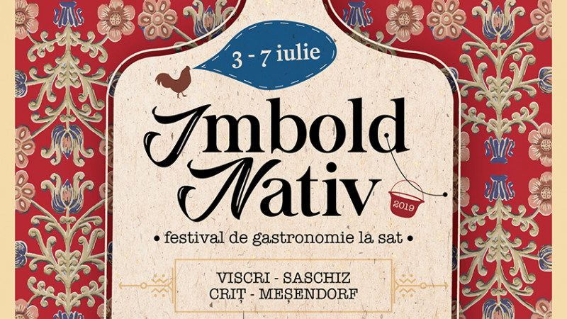 IMBOLD NATIV - festival de gastronomie la sat.Viscri - Saschiz – Criț – Meșendorf. 3 - 7 iulie 2019