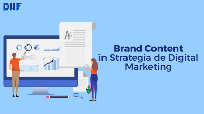 Cum incluzi brand contentul în strategia ta de marketing digital