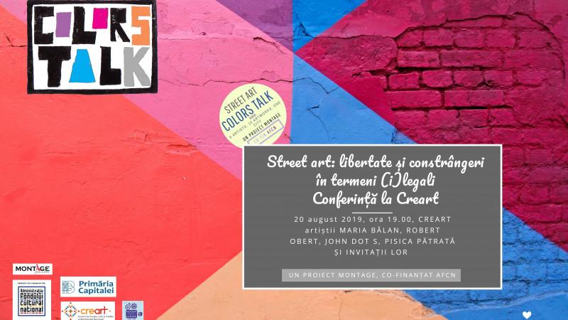ColorsTalk aduce artiștii stradali în fața publicului. Street art: libertate și constrangeri in termeni (i)legali