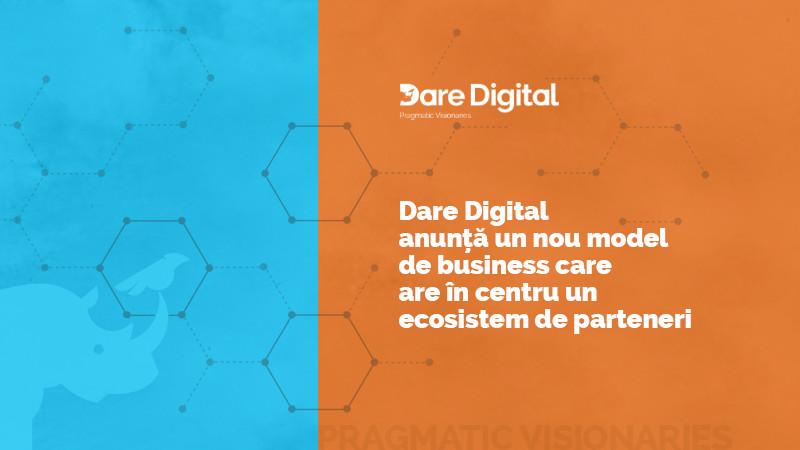 Dare Digital anunță un nou model de business care are în centru un ecosistem de parteneri