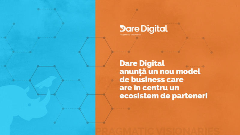 Dare Digital anunță un nou model de business care are în centru un ecosistem de parteneri