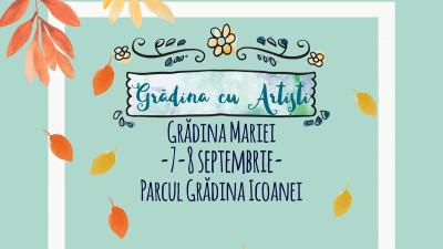 Grădina cu Artiști revine cu Grădina Mariei pe 7 - 8 septembrie