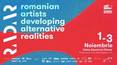 RADAR,platforma care reunește artiștii și dezvoltatorii românide New Media Artîntr-un festival de 3 zile, 1-3 Noiembrie, Uzina Electrică Filaret