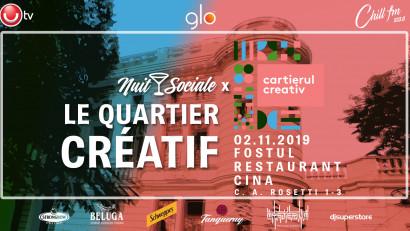 Nuit Sociale - Le Quartier Creatif, pe 2 noiembrie, la fostul restaurant Cina