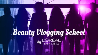 L'Oréal România dă startul înscrierilor la Școala de Beauty Vlogging, ediția 2019