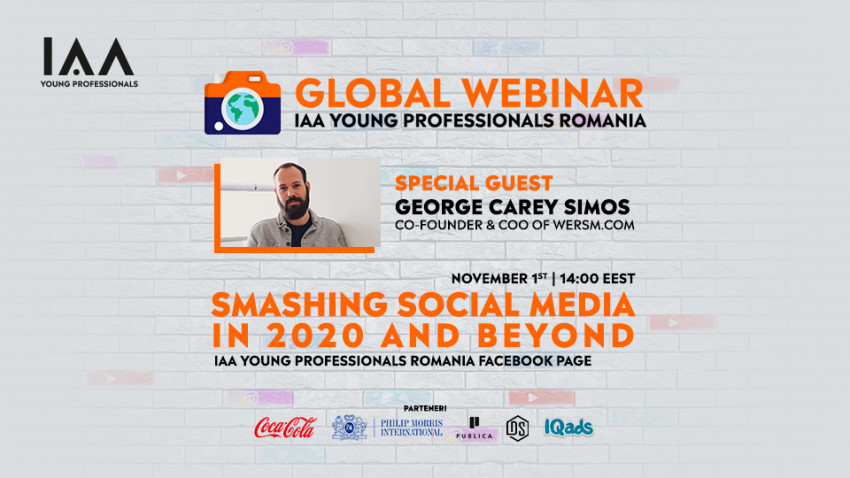 Smashing Social Media in 2020 and Beyond, prima ediție Global Webinar IAA Young Professionals România