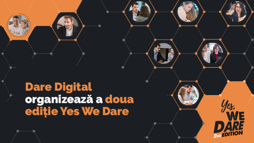 Dare Digital organizează a doua ediție Yes We Dare