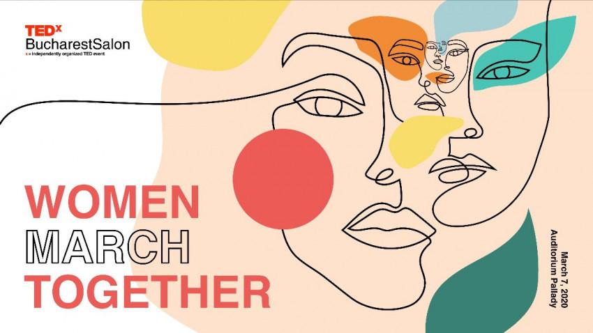 TEDxBucharestSalon Women March Together are loc sâmbăta aceasta, 7 martie, la Auditorium Pallady cu un line-up spectaculos de speakeri