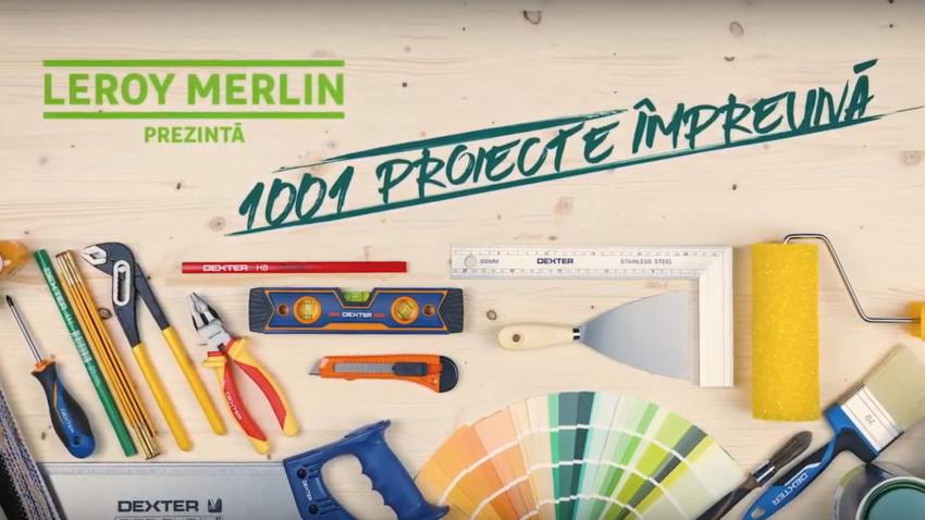 """Ogilvy România semnează """"1001 Proiecte Împreună"""", o nouă campania de comunicare Leroy Merlin"""