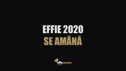 Effie 2020 se amana pentru luna septembrie