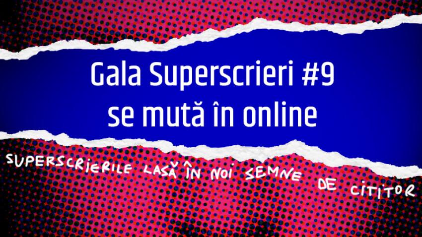 Gala Superscrieri se mută în online: 23 martie, ora 19:00, LIVE. Festivalul Superscrieri se amână
